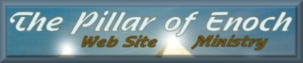 Pillar of Enoch Ministry Web Site